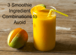 3 Smoothie Ingredient Combinations to Avoid