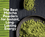 The Best Matcha Powders: Instant, Long-Lasting Energy You'll Love [2019 Updates]