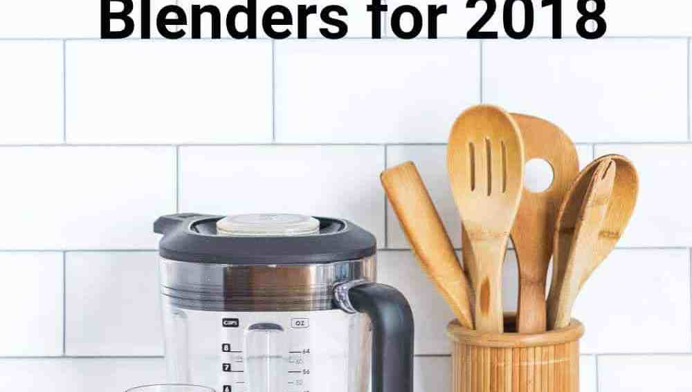 Best Green Smoothie Blenders for 2018