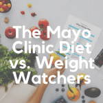 The Mayo Clinic Diet vs Weight Watchers: Which is Best?
