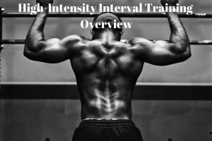 High-Intensity Interval Training Overview