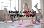 Noom Coach vs My Fitness Pal: Which is Better For Getting You on Track?