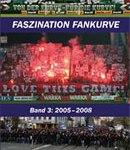 Faszination Fankurve, Band 3: 2005-2008