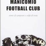 "Andrea Romano ""Manicomio Football Club."""