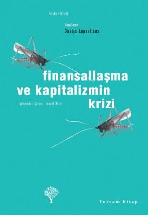 Finansallaflma ve Kapitalizmin Krizi Costas Lapavitsas  Çev: Tuncel Öncel Yordam Yayınları, 335 sayfa
