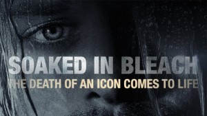 """""""Soaked in Bleach"""" official poster"""