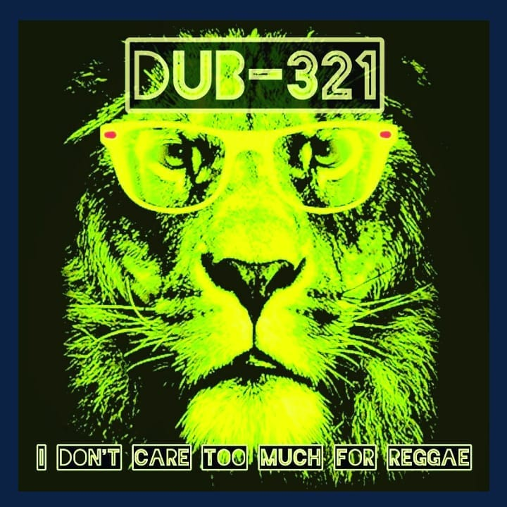 Dub-321 I Don't Care Too Much For Reggae