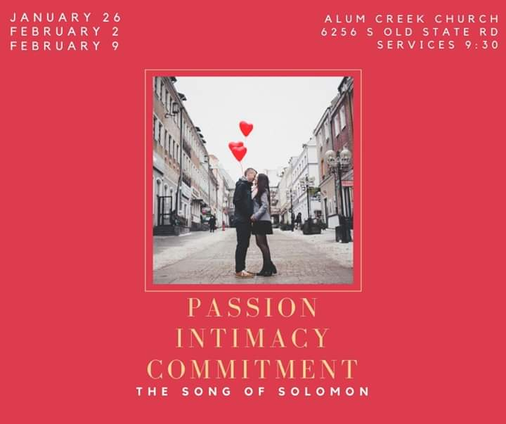 Passion, Intimacy, and Commitment.  The Song of Solomon.  January 26, February 2, and February 9, 2020