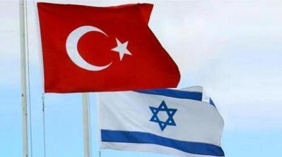 الأعلام العبري: تركيا تبدي استعدادها لإرسال سفير لتل أبيب