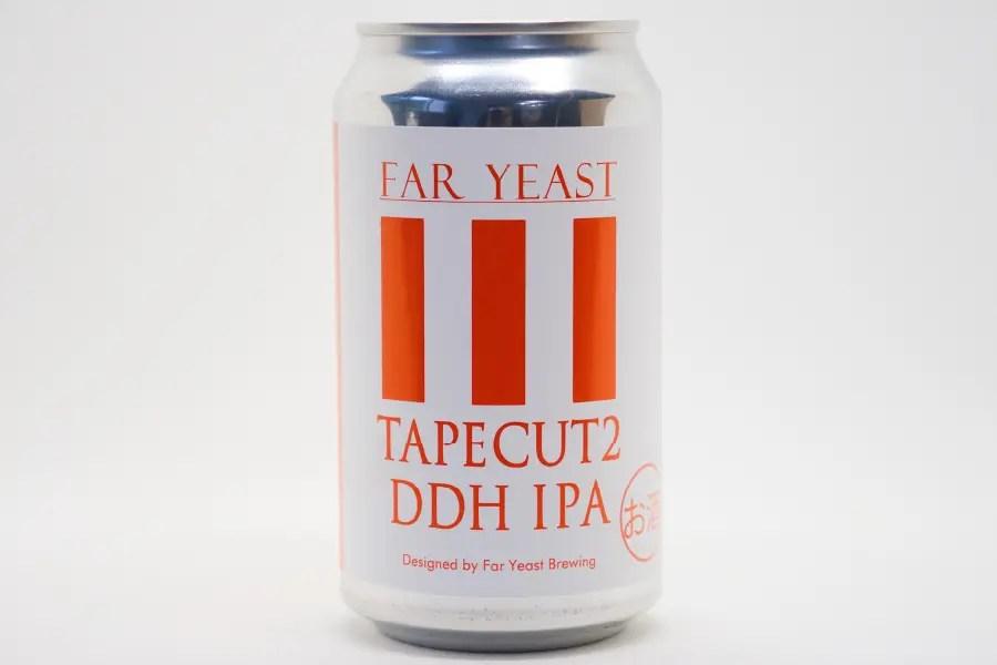 Far Yeast Brewing「Far Yeast Tapecut 2 DDH IPA」