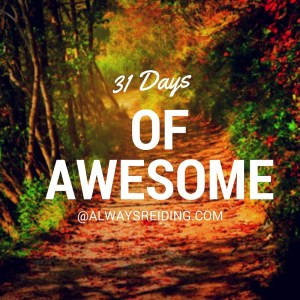 31 Days of Awesome @AlwaysReiding