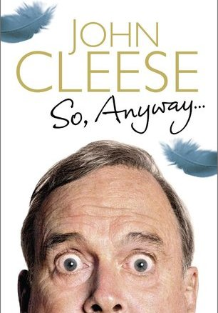 And now for something completely expected: A review of John Cleese's So, Anyway…