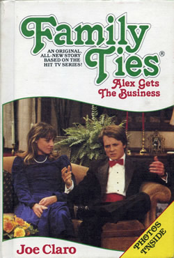 Family Ties: Alex Gets the Business by Joe Claro