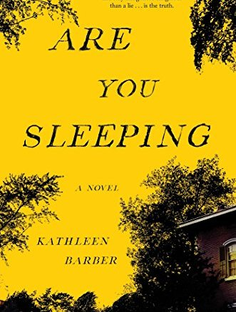 Are You Sleeping: A novel by Kathleen Barber