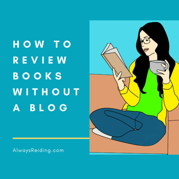 AlwaysReiding.com How to Review Books Without a Blog