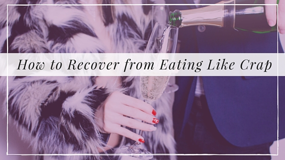 How to Recover from Eating Like Crap, Alyssa Coleman, wellness, productivity, creative entrepreneur