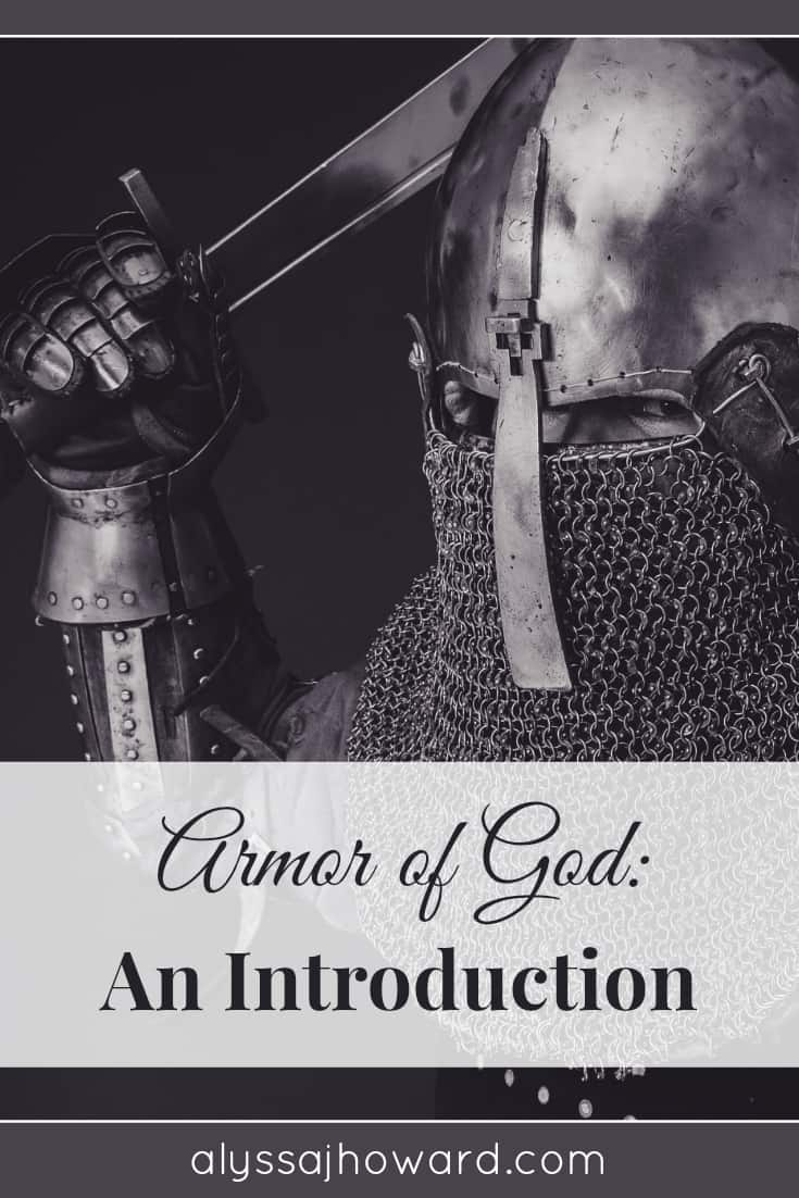 Armor of God: An Introduction | alyssajhoward.com