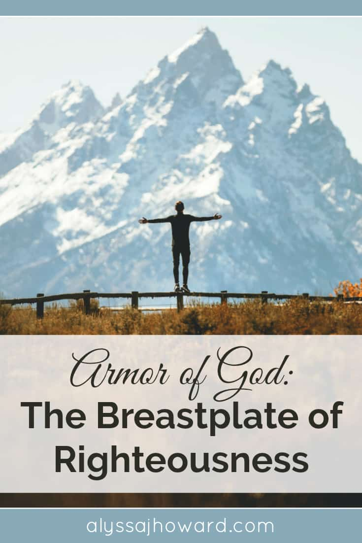 Armor of God: The Breastplate of Righteousness | alyssajhoward.com