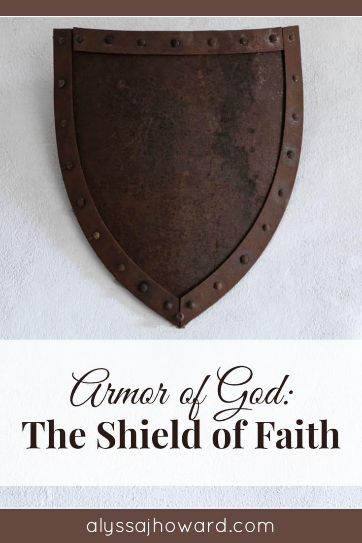 Armor of God: The Shield of Faith   alyssajhoward.com
