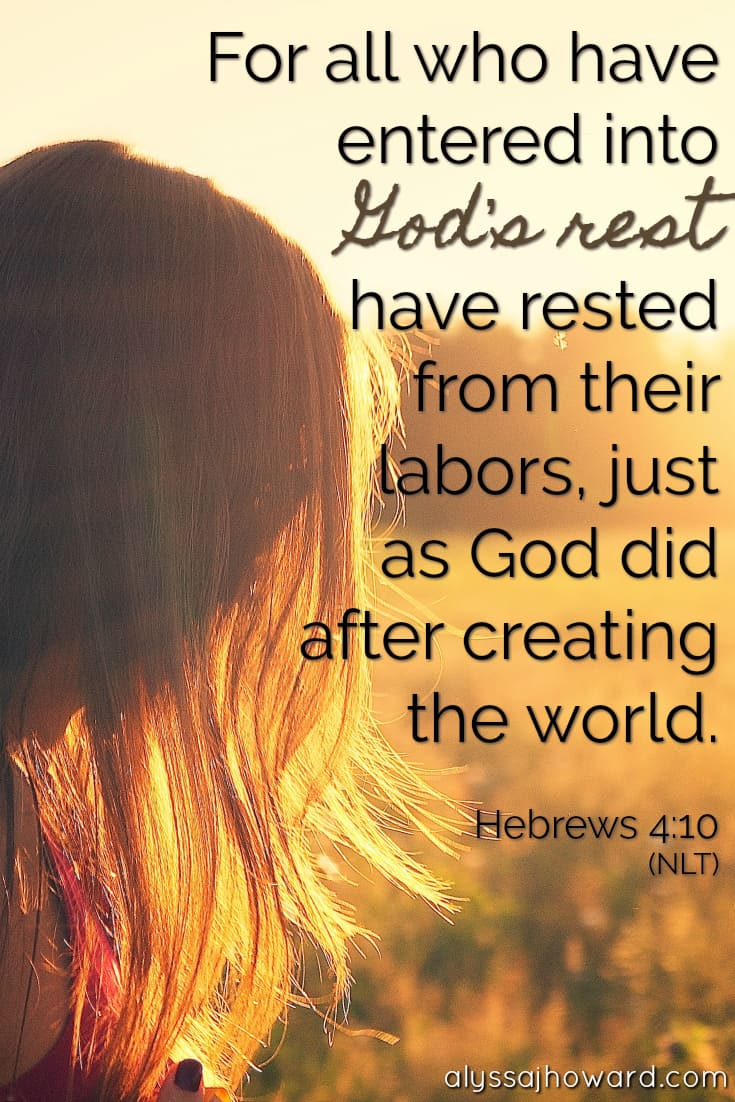 For all who have entered into God's rest have rested from their labors, just as God did after creating the world. - Hebrews 4:10