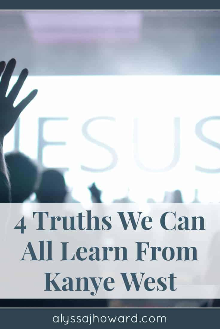 4 Truths We Can All Learn From Kanye West   alyssajhoward.com