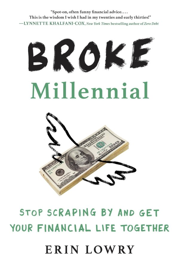 broke millennial stop scraping by and get your financial life together