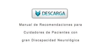 Manual Recomendaciones para Cuidadores de Pacientes con gran Discapacidad Neurológica