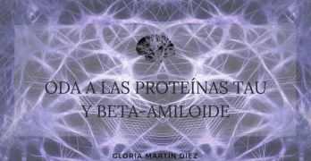 Oda a Las Proteinas Tau y Beta-Amiloide