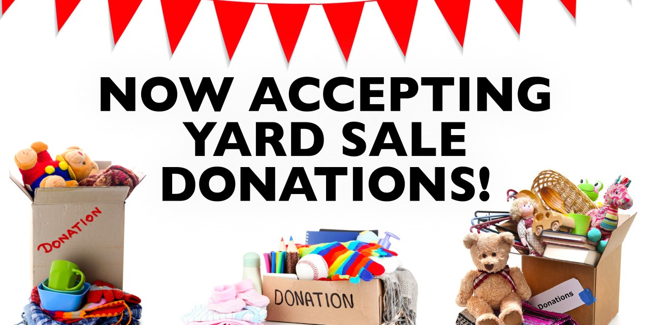 Now Accepting Yard Sale Donations!