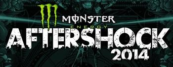 Monster Energy's Aftershock 2014