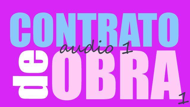 contrato de obra 1 AUDIO 640x360