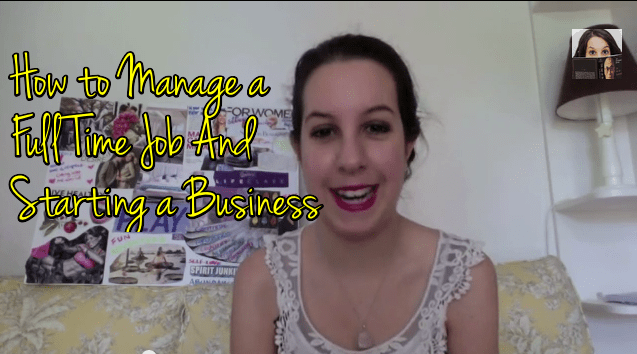 How to Manage a Full Time Job and Starting a Business