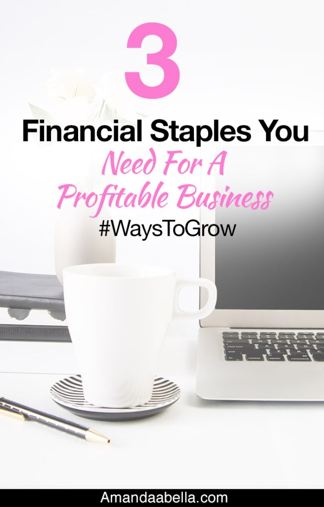3 Financial Staples You Need For A Profitable Business #WaysToGrow
