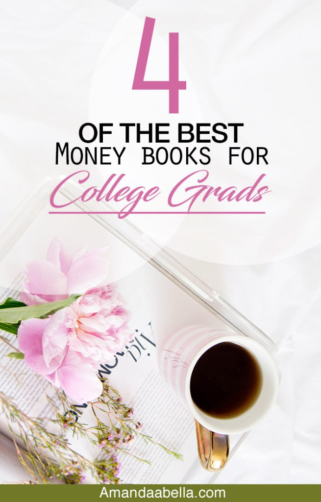 4 Money Books For The College Grad In Your Life