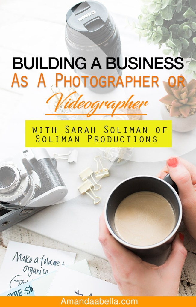 [MMYH Ep. 31] Building A Business As A Photographer or Videographer with Sarah Soliman of Soliman Productions