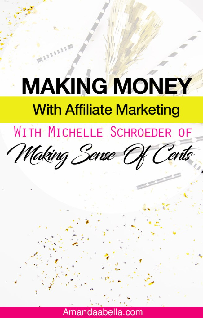 {MMYH Ep. 36} Making Money With Affiliate Marketing With Michelle Schroeder of Making Sense of Cents