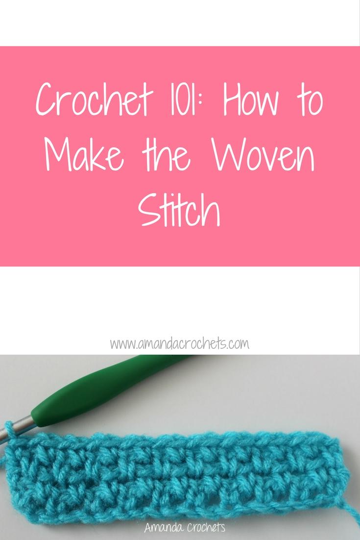 How to Make the Woven Stitch - Amanda Crochets
