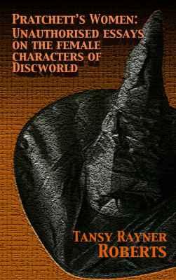 Pratchett's Women by Tansy Rayner Roberts