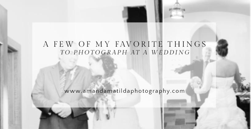 favorite wedding photography momentsfavorite wedding photography moments