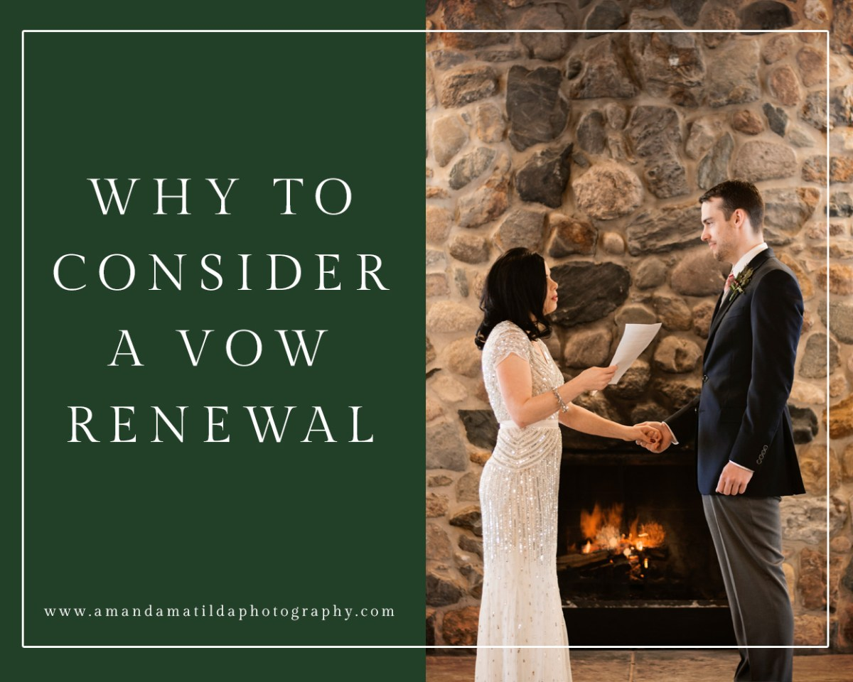 Why to Consider a Vow Renewal | amanda.matilda.photography