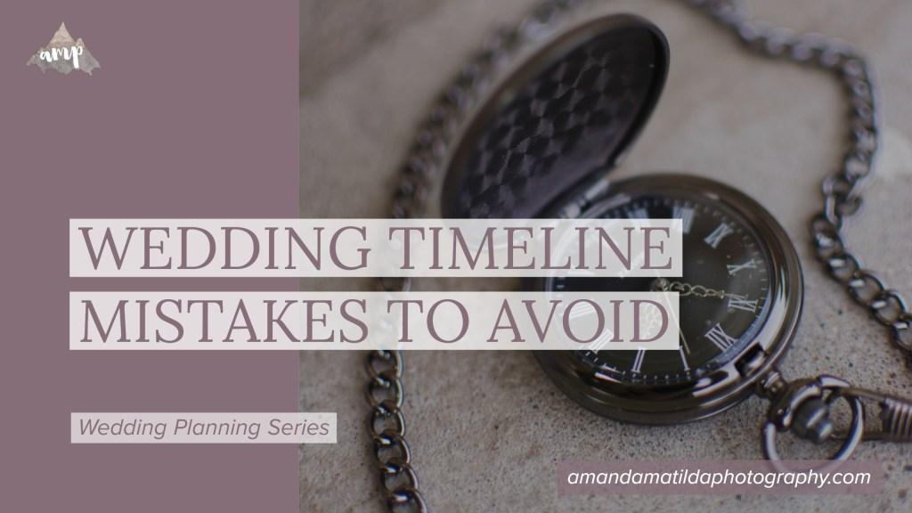 Wedding Timeline Mistakes to Avoid | amanda.matilda.photography