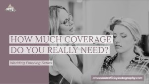 How Much Coverage Do You Really Need? | amanda.matilda.photography