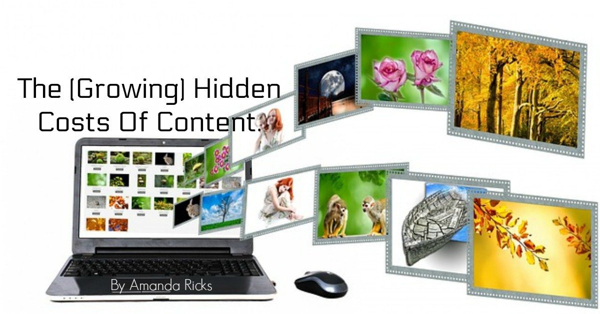 amandaricks.com/growing-hidden-cost-content/