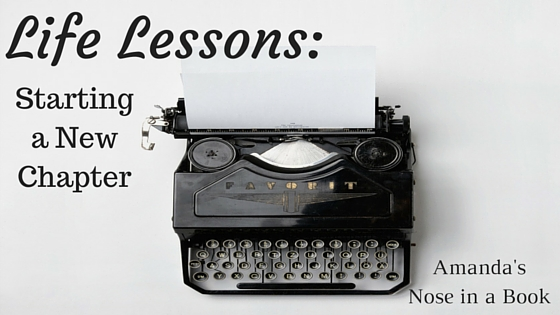 Life Lessons- Starting a New Chapter