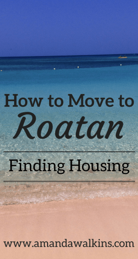 Tips for finding housing on the island of Roatan, Honduras