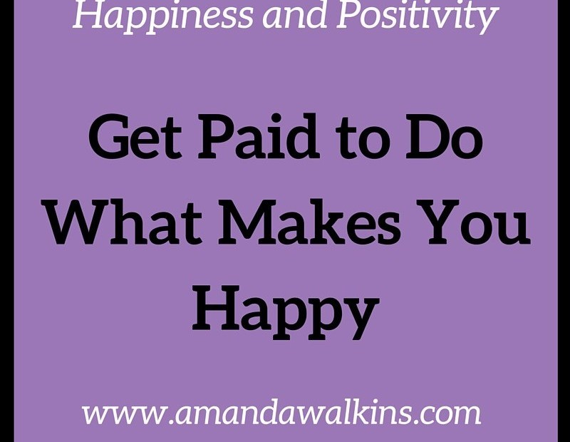 Earn a living being happy