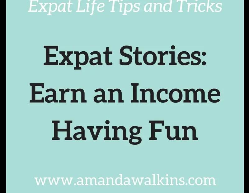 Earn an income having fun as an expat
