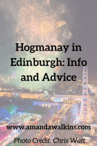 Celebrate New Year's Eve at Hogmanay in Edinburgh. Tips and Info from Edinburgh expat Amanda Walkins