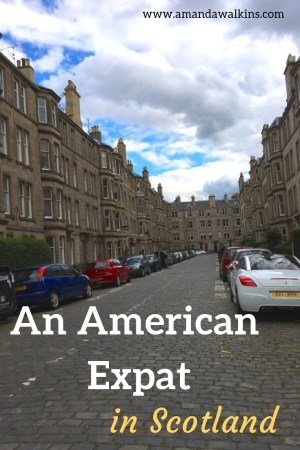 American expat blogger Amanda Walkins shares her story of the transition to an expat in Scotland.