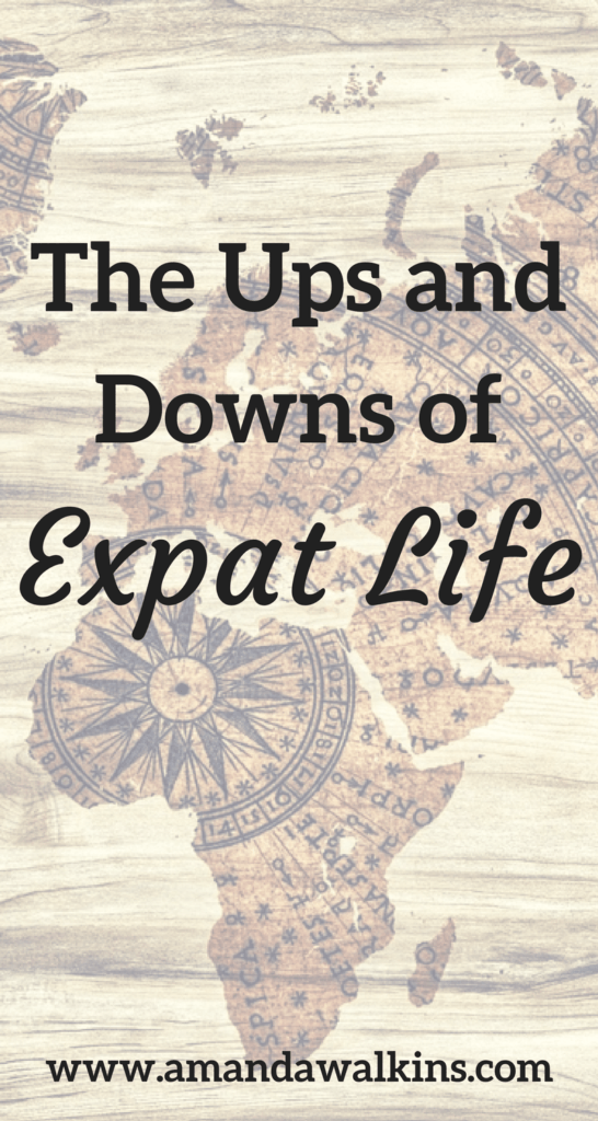 The ups and downs of expat life can feel much more extreme than the normal ups and downs back home